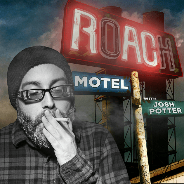 001 Roach Motel Podcast With Josh Potter Roach Motel With Josh Potter Born in buffalo, ny, josh got his start on morning radio. getpodcast
